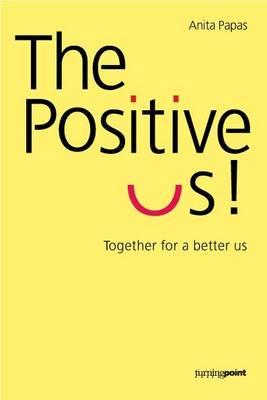The Positive Us Together for a Better Us